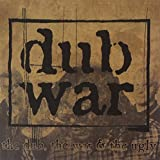 The Dub, The War & The Ugly