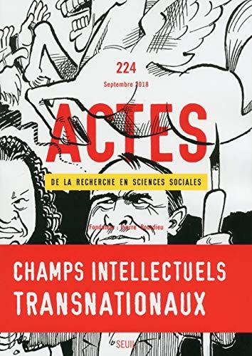 Actes de la recherche en sciences sociales numéro 224 Espaces intellectuels transnationaux