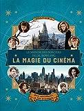Le monde des sorciers de J.K. Rowling:La magie du cinéma, 1 - Héros extraordinaires et lieux fantastiques