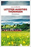 Letzter Ausstieg Thüringen: Kriminalroman (Kommissar Bernsen und Kohlschuetter)