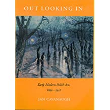 Out Looking In: Early Modern Polish Art, 1890-1918 (Ahmanson-Murphy Fine Arts Book)
