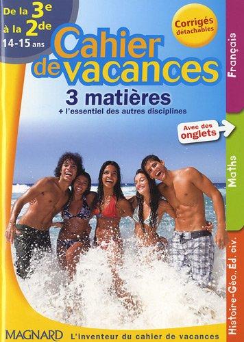 Cahier de vacances 3 matières de la 3e à la 2e : 14-15 ans par Cécile Pellissier, Bruno Benitah, Nadine Daboval, Collectif
