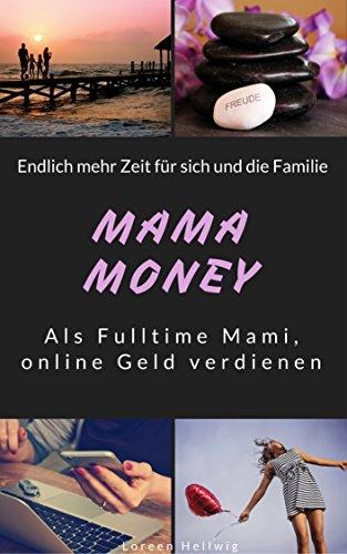 Online Geld verdienen: Mama Money-als Fulltime Mami online Geld verdienen
