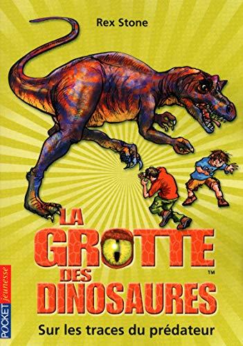 10. La grotte des dinosaures : Sur les traces du prédateur (10)