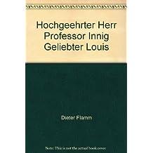 Hochgeehrter Herr Professor. Innig geliebter Louis. Ludwig Boltzmann, Henriette von Aigentler. Briefwechsel (Beiträge zur Wissenschaftsgeschichte und Wissenschaftsforschung)