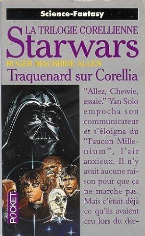 La guerre des étoiles, Traquenard sur Corel : Trilogie corellienne