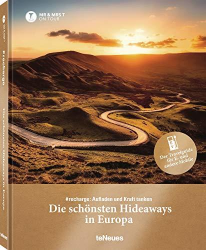 Die schönsten Hideaways in Europa, # recharge: Aufladen und Kraft tanken. Ein umfangreicher Reisebildband mit den tollsten Routen für E-Mobil- und ... (Texte auf Deutsch) - 21x26,5 cm, 220 Seiten