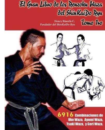 El Gran Libro de los Rensoku Waza del ShinKaido Ryu: Volume 1