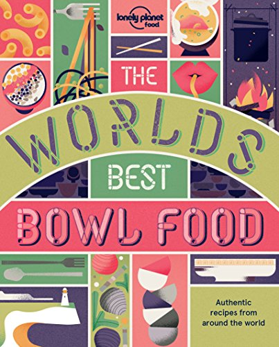Pasta Soup Bowl (The World's Best Bowl Food: Where to find it and how to make it (Lonely Planet) (English Edition))