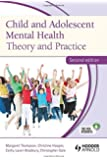 Child and Adolescent Mental Health: Theory and Practice, Second Edition