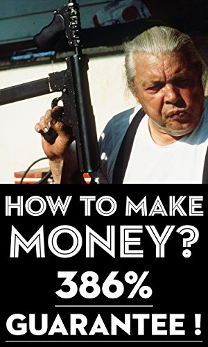 How to Make Money From Home? — ✶386% Guarantee!✶ (Reliably) Make Money Fast!: How to Make Money Online? How To Get Rich? How To Earn Extra Money In The Country?
