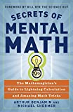 By Arthur Benjamin ; Michael Shermer ; Bill Nye ( Author ) [ Secrets of Mental Math: The Mathemagician's Guide to Lightning Calculation and Amazing Math Tricks By Aug-2006 Paperback