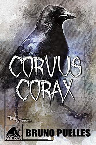 Reseña Corvus Corax, de Bruno Puelles - Cine de Escritor