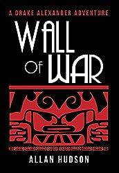 Wall of War (Drake Alexander Adventures Book 2)