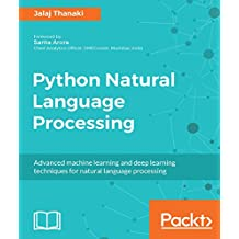 Python Natural Language Processing: Advanced machine learning and deep learning techniques for natural language processing