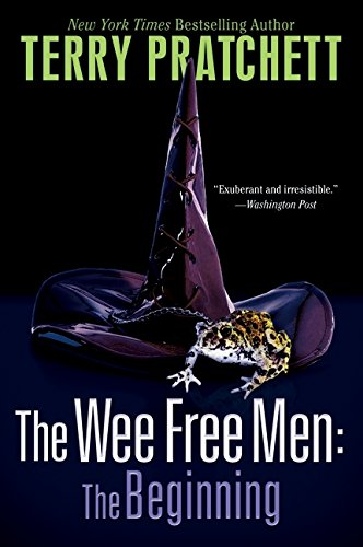 The Wee Free Men: The Beginning: The Wee Free Men and A Hat Full of Sky (Tiffany Aching) -