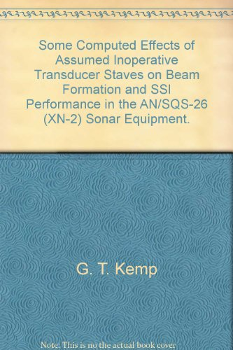 Some Computed Effects of Assumed Inoperative Transducer Staves on Beam Formation and SSI Performance in the AN/SQS-26 (XN-2) Sonar Equipment. (Transducer Beam)