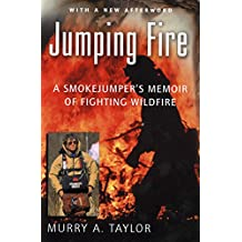Jumping Fire: A Smokejumper's Memoir of Fighting Wildfire
