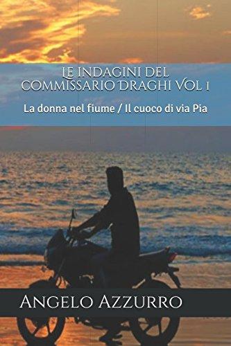 Le indagini del commissario Draghi Vol 1: La donna nel fiume/Il cuoco di via Pia
