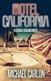 Motel California (Farrah Graham Book 3) by Michael Carlon
