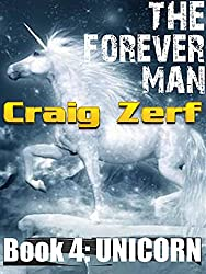 The Forever Man 4 - Dystopian Apocalypse Adventure: Book 4: Unicorn (English Edition)