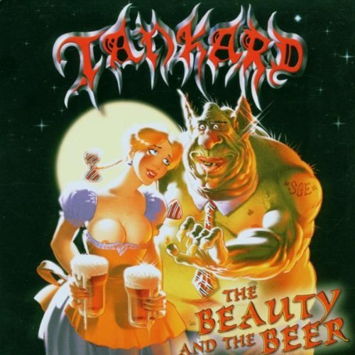 The Beauty and the Beer: Special Edition by Tankard (2012-08-02)