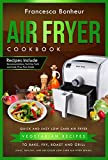 Air Fryer Cookbook: Quick and Easy Low Carb Air Fryer Vegetarian Recipes to Bake, Fry, Roast and Grill (Easy, Healthy and Delicious Low Carb Air Fryer Series Book 4)