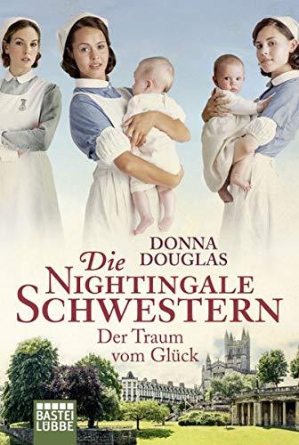 Die Nightingale Schwestern: Der Traum vom Glück. Roman (Nightingales-Reihe, Band 4) (8. März Frauen)