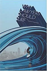 Why Lawyers Should Surf: Inspiration for Lawyers at Work and Play