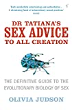 If you have ever wondered why women always bite your head off or why one guy gets all the girls, if you have ever pondered why some men bring you balloons while others leave you their genitals, then Dr Tatiana's Sex Advice to All Creation is the book...