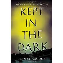 Kept in the Dark: A Novel by Penny Hancock (2012-08-28)