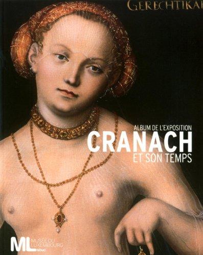 Cranach et son temps : Album de l'exposition