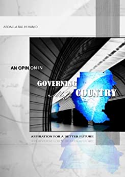 An Opinion In Governing My Country (Opinions) by [Abdalla Salih Hamid]