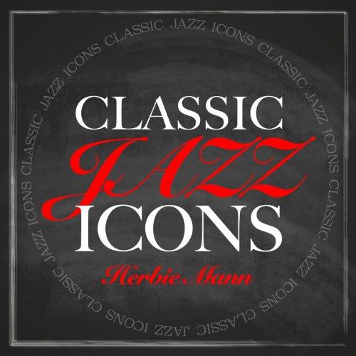 Classic Jazz Icons - Herbie Mann