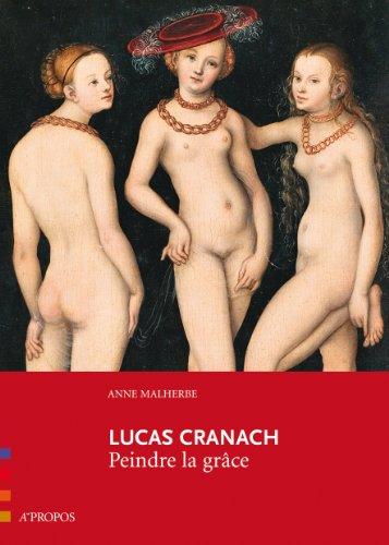 Lucas Cranach, peindre la grâce