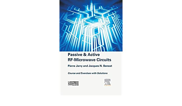 Passive and Active RF-Microwave Circuits: Course and Exercises with