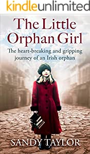 The Little Orphan Girl: The heartbreaking and gripping journey of an Irish orphan