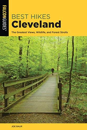 Best Hikes Cleveland: The Greatest Views, Wildlife, and Forest Strolls (Best Hikes Near Series) (English Edition)