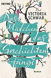 Das Mädchen, das Geschichten fängt: Roman (German Edition)