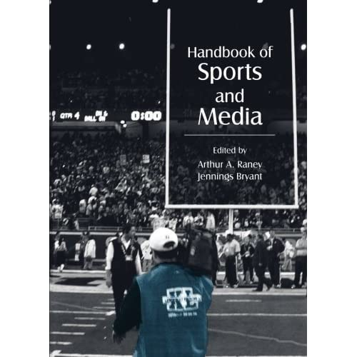 Handbook of Sports and Media (Routledge Communication Series) (2006-05-29)