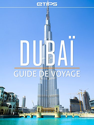 Dubaï Guide de Voyage (French Edition)