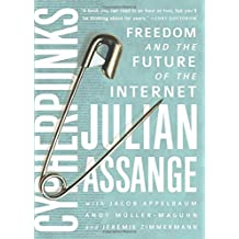 Cypherpunks: Freedom and the Future of the Internet by Julian Assange (2016-10-11)