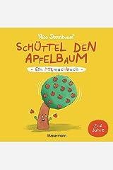 Schüttel den Apfelbaum - Ein Mitmachbuch. Für Kinder von 2 bis 4 Jahren: Zum Schütteln, Schaukeln, Pusten , Klopfen und Sehen, was dann passiert Gebundene Ausgabe