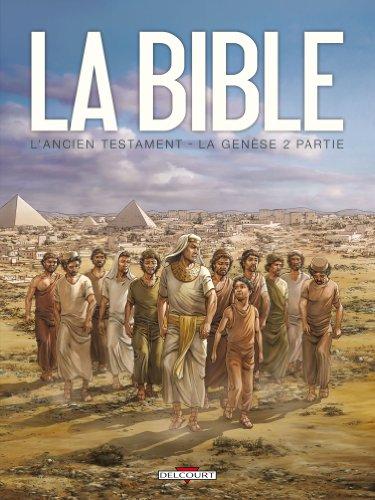 La Bible - L'Ancien Testament : La Genèse : Tome 2