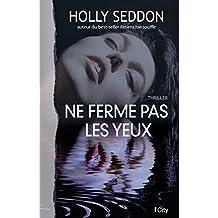 Ne ferme pas les yeux (French Edition)