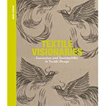 [(Textile Visionaries: Innovation and Sustainability in Textile Design)] [ By (author) Bradley Quinn ] [August, 2013]