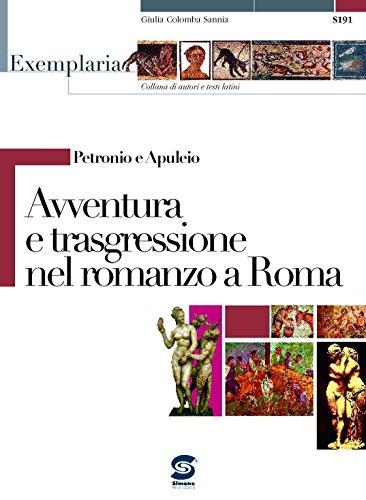 Petronio e Apuleio - Avventura e trasgressione nel romanzo a Roma: Exemplaria: autori e testi latini