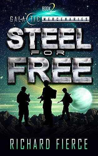 Steel for Free (Galactic Mercenaries Book 2) (English Edition ...