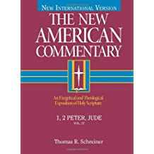 The New American Commentary, Volume 37 - I and II Peter, Jude (New American Commentary New Testament)
