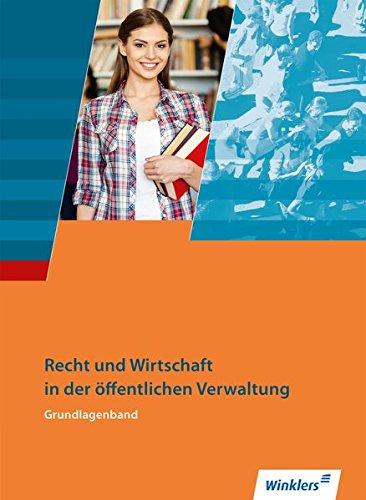 Ausbildung in der öffentlichen Verwaltung / Recht und Wirtschaft / Rechnungswesen: Ausbildung in der öffentlichen Verwaltung: Recht und Wirtschaft - Grundlagenband: Schülerband
